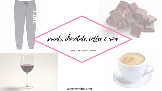 sweats, chocolate, coffee & wine