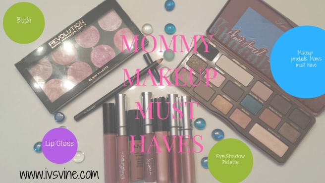 MOMMY MAKEUP MUST HAVES